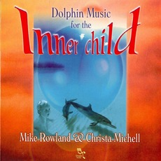 Dolphin Music for the Inner Child mp3 Album by Mike Rowland & Christa Michell