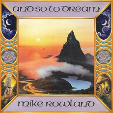 And So to Dream mp3 Album by Mike Rowland