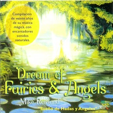 Dream of Fairies & Angels mp3 Album by Mike Rowland