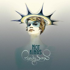 Not Kings mp3 Album by Candy Says