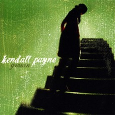 Grown (Re-Issue) mp3 Album by Kendall Payne