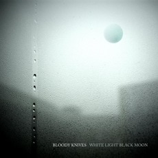 White Light Black Moon mp3 Album by Bloody Knives