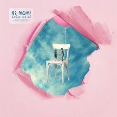 Songs for Me mp3 Album by Hi, Mom!