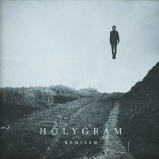 Holygram - Remixed mp3 Remix by Holygram