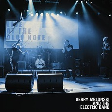 LIVE At The Blue Note by Gerry Jablonski & The Electric Band