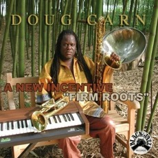 "A New Incentive: ""Firm Roots"" mp3 Album by Doug Carn"