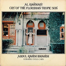 Al Rahman! Cry Of The Floridian Tropic Son mp3 Album by Doug Carn