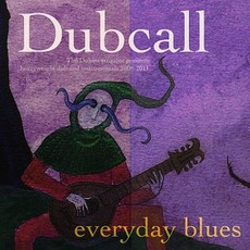 Everyday Blues mp3 Album by Dubcall
