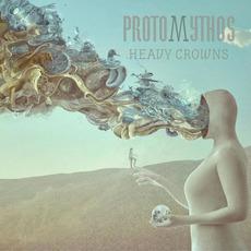 Heavy Crowns mp3 Album by Protomythos