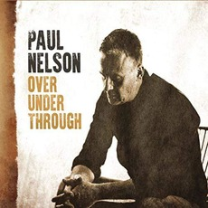 Over Under Through by Paul Nelson
