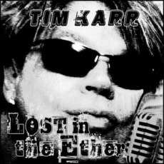 Lost In The Ether mp3 Album by Tim Karr