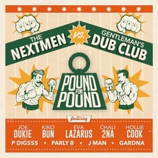 Pound For Pound mp3 Album by The Nextmen vs. Gentleman's Dub Club