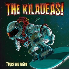 Touch My Alien mp3 Album by The Kilaueas