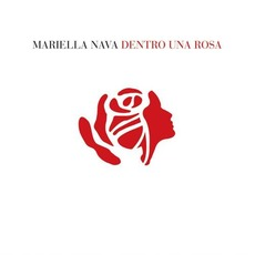 Dentro Una Rosa mp3 Album by Mariella Nava
