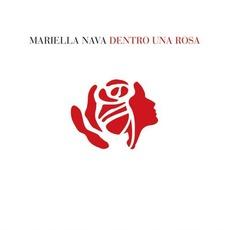 Dentro Una Rosa mp3 Album by Mariella Nava