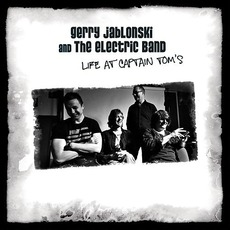 Life At Captain Tom's mp3 Album by Gerry Jablonski & The Electric Band