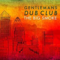 The Big Smoke mp3 Album by Gentleman's Dub Club