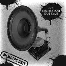 Members Only mp3 Album by Gentleman's Dub Club