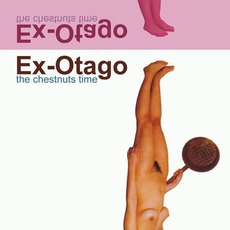 The Chestnuts Time (Deluxe Edition) mp3 Album by Ex-Otago