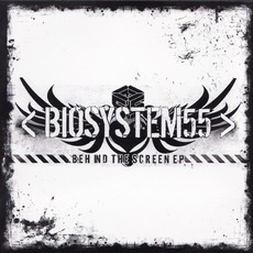Behind The Screen mp3 Album by Biosystem55