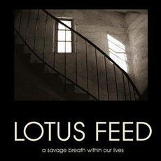 A Savage Breath Within Our Lives mp3 Album by Lotus Feed