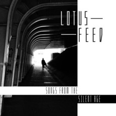 Songs from the Silent Age mp3 Album by Lotus Feed