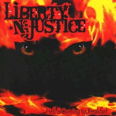 Hell Is Coming To Breakfast mp3 Album by Liberty N' Justice