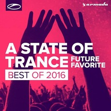 A State of Trance: Future Favorite - Best of 2016: Extended Versions mp3 Compilation by Various Artists