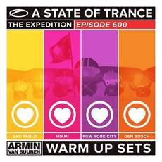 A State of Trance 600: The Expedition - Sao Paulo, Miami, New York City, Den Bosch (Warm Up Sets) mp3 Compilation by Various Artists