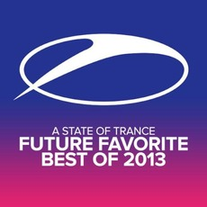 A State of Trance: Future Favorite - Best of 2013 mp3 Compilation by Various Artists