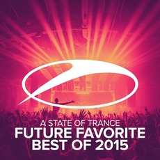 A State of Trance: Future Favorite - Best of 2015 mp3 Compilation by Various Artists