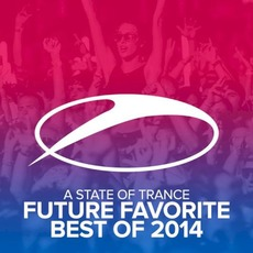 A State of Trance: Future Favorite - Best of 2014 mp3 Compilation by Various Artists