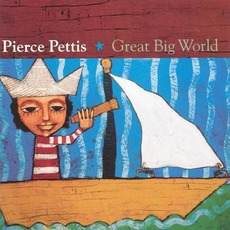 Great Big World mp3 Album by Pierce Pettis