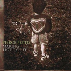 Making Light of It mp3 Album by Pierce Pettis