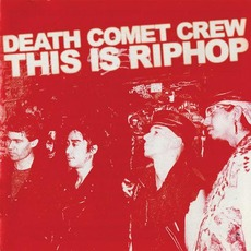 This Is RipHop (Re-Issue) mp3 Album by Death Comet Crew