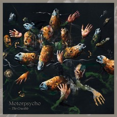 The Crucible mp3 Album by Motorpsycho