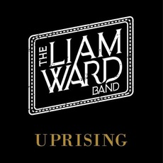 Uprising by The Liam Ward Band