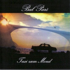 Taxi zum Mond mp3 Album by Bal Paré