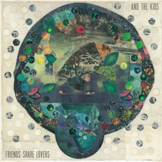 Friends Share Lovers mp3 Album by And the Kids