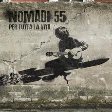 Nomadi 55: Per tutta la vita mp3 Album by Nomadi