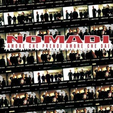 Amore Che Prendi Amore Che Dai mp3 Album by Nomadi
