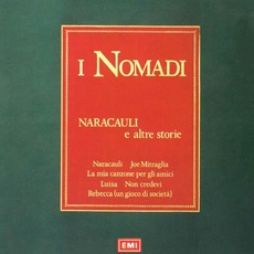 Naracauli E Altre Storie (Re-Issue) mp3 Album by I Nomadi