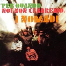 Per Quando Noi Non Ci Saremo mp3 Album by I Nomadi