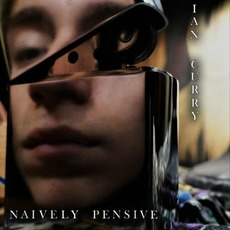Naively Pensive by Ian Curry