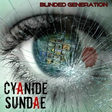 Blinded Generation mp3 Album by Cyanide Sundae