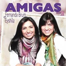 Amigas 2 mp3 Album by Fernanda Brum E Eyshila