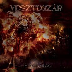 Beteg Világ mp3 Album by Vesztegzar
