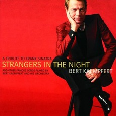 Strangers In The Night: A Tribute To Frank Sinatra mp3 Album by Bert Kaempfert