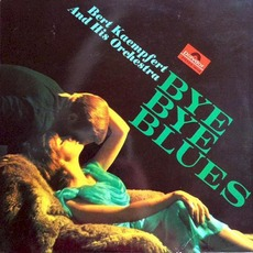 Bye Bye Blues mp3 Album by Bert Kaempfert & His Orchestra