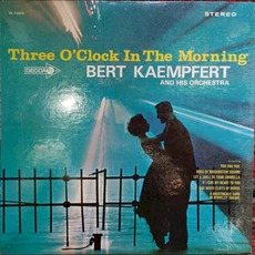 Three O'Clock In The Morning mp3 Album by Bert Kaempfert & His Orchestra